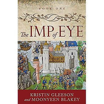 The Imp of Eye by Kristin Gleeson - 9780993156755 Book