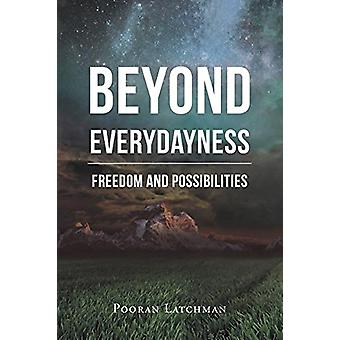 Beyond Everydayness - Freedom and Possibilities by Pooran Latchman - 9