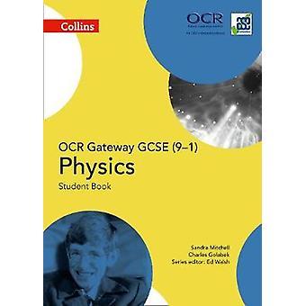 OCR Gateway GCSE Physics 91 Student Book GCSE Science 91