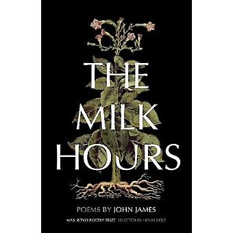 The Milk Hours Poems