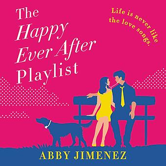 The Happy Ever After Playlist by Abby Jimenez & Read by Zachary Webber & Read by Erin Mallon