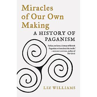Miracles of Our Own Making