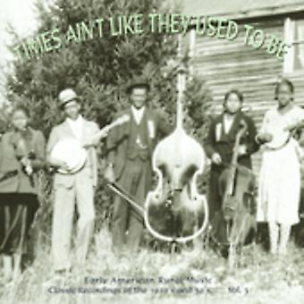 Early American Rural Music - Early American Rural Music: Vol. 3-Times Ain't Like They U [CD] USA import