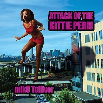 Miko Tolliver - Angriff von Kittie Perm [CD] USA import