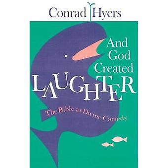 Et Dieu créa le rire la Bible comme la Divine Comédie de Hyers & Conrad