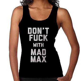 Dont Fuck With Mad Max Women's Vest