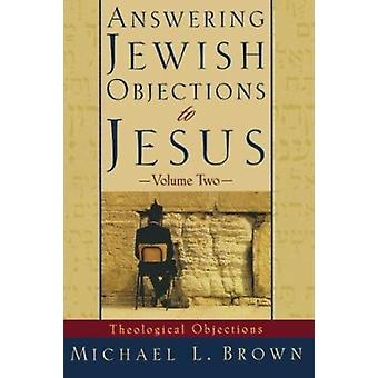 Answering Jewish Objections to Jesus - v. 2 by Michael L. Brown - 9780