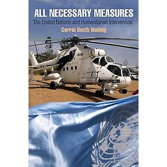 Toutes les mesures nécessaires - l'ONU et les interventions humanitaires