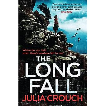 The Long Fall by Julia Crouch - 9781472207234 Book