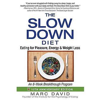 De Slow Down dieet - eten voor plezier - energie- en gewichtsverlies (1