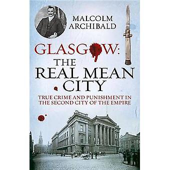 Glasgow - Real betyder staden - sanna brott och straff i andra