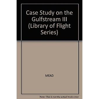 Case Study in the Gulfstre Cs2 by MEAD - 9781563473111 Book