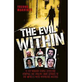 The Evil Within by Trevor Marriott - 9781857827989 Book