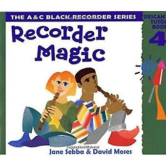Tallennin Magic: Diskantti: Tutor kirja Bk.4 (Recorder Magic)