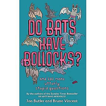 Doen van vleermuizen hebben bo ** ocks?: en 101 meer volkomen domme vragen