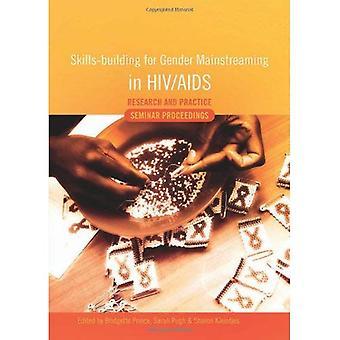 Färdigheter-byggnad för jämställdhetsintegrering i HIV och AIDS forskning och praktik: seminarium målet