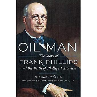 Olje mann: Historien om Frank Phillips og fødselen av Phillips Petroleum