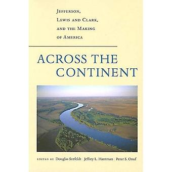 Sur tout le Continent : Jefferson, Lewis et Clark, and the Making of America