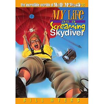 My Life as a Screaming Skydiver (Incredible Worlds of Wally McDoogle)
