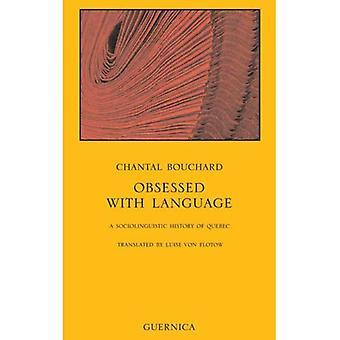 Ossessionato dalla lingua: una storia sociolinguistica del Quebec (saggio)