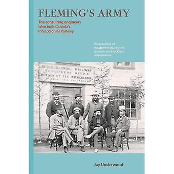 Fleming's Army: The Civil Engineers Who Built Canada's Intercolonial Railway