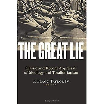 The Great Lie: Classic and Recent Appraisals of Ideology and Totalitarianism
