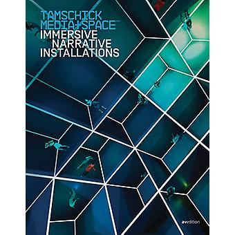 Tamschick Media+Space - Immersive Narrative Installations 1994-2014 by