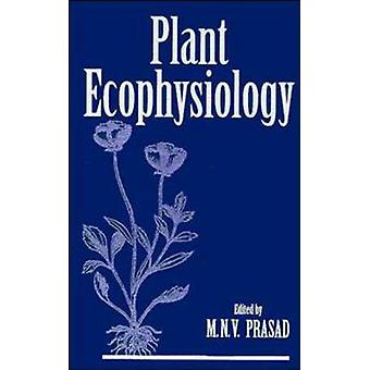 Plant Ecophysiology by Prasad M N V