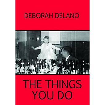 De dingen die je door Delano & Deborah doen