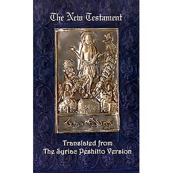 The New Testament A Literal Translation from the Syriac Peshitto Version by James Murdock