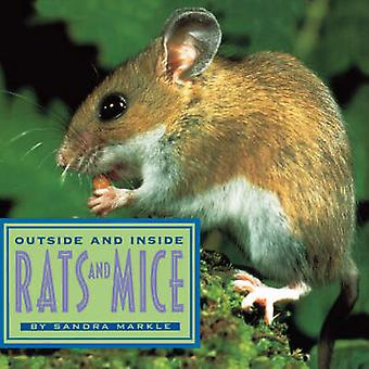 Outside and Inside Rats and Mice by Markle & Sandra