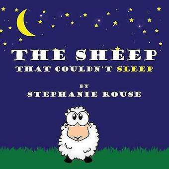 The Sheep That Couldnt Sleep by Rouse & Stephanie