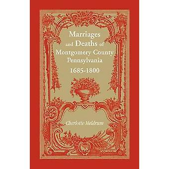 Ægteskaber og dødsfald af Montgomery County Pennsylvania 16851800 af Meldrum & Charlotte