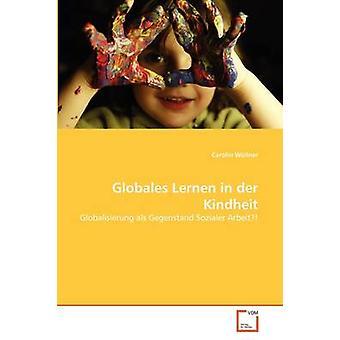 Globales Lernen in der Kindheit durch Wllner & Carolin