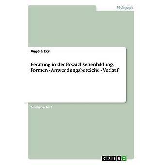 Beratung dans der Erwachsenenbildung. Formen Anwendungsbereiche Verlauf par Exel & Angela