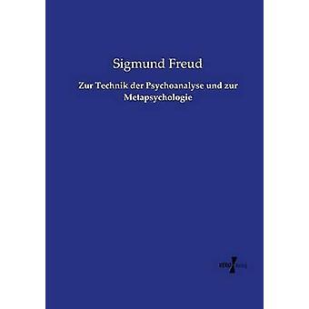 Zur Technik der Psychoanalyse Und Zur Metapsychologie durch & Sigmund Freud