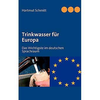 Trinkwasser fr Europa door Schmitt & Hartmut