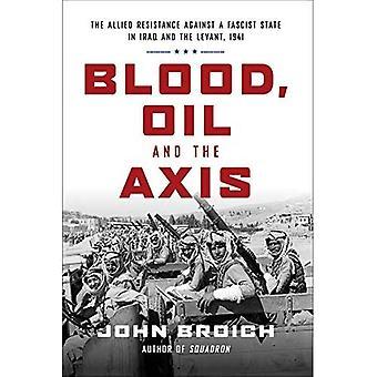 Veri, öljy ja akseli: liittoutuneiden vastustus vastaan Fasistinen valtio Irakissa ja Levant, 1941
