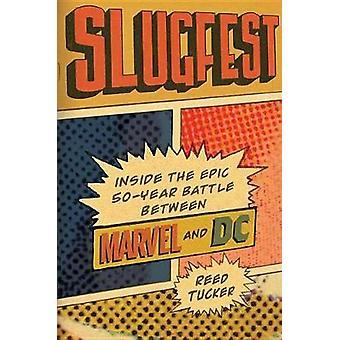 Slugfest - all'interno di Epic - 50 anni battaglia tra Marvel e DC di R