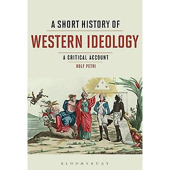 A Short History of Western Ideology - A Critical Account by Rolf Petri