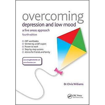 Overcoming Depression and Low Mood - A Five Areas Approach (4th Revise