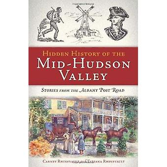 Hidden History of the Mid-Hudson Valley - Stories from the Albany Post