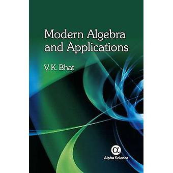 Modern Algebra and Applications by V. K. Bhat - 9781842658550 Book