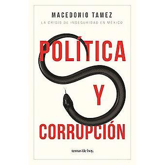 Politica y Corrupcion by Macedonio Tamez - 9786070733918 Book