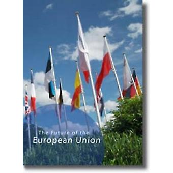 Future of the European Union - Different Aspects of the EU as Discusse
