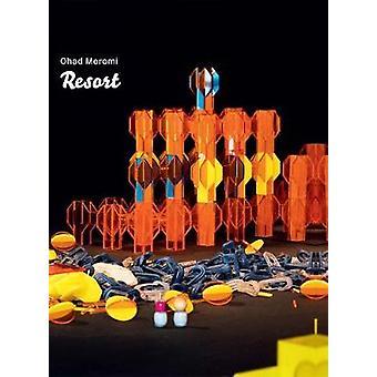Ohad Meromi - Resort - 9789657463277 Book