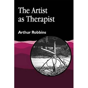 The Artist as Therapist by Arthur Robbins - 9781853029073 Book