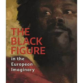 The Black Figure in the European Imaginary by Susan H Libby - Adrienn