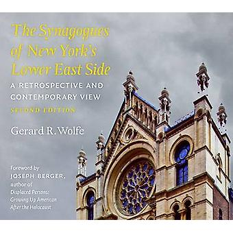 The Synagogues of New York's Lower East Side - A Retrospective and Con