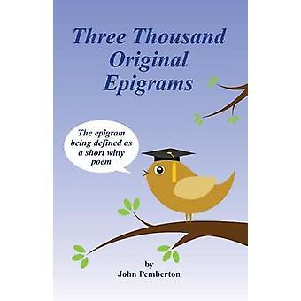 Three Thousand Original Epigrams by Pemberton & John